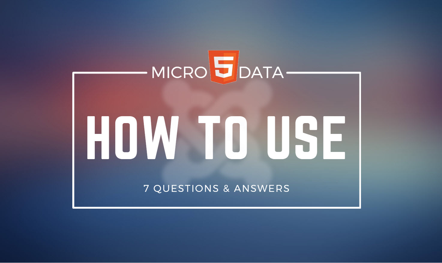 7 questions and answers about how to use Microdata in Joomla