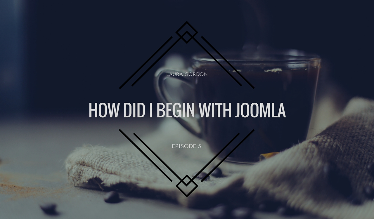[How did I begin with Joomla] Episode 5: No challenges as a female Joomla developer!