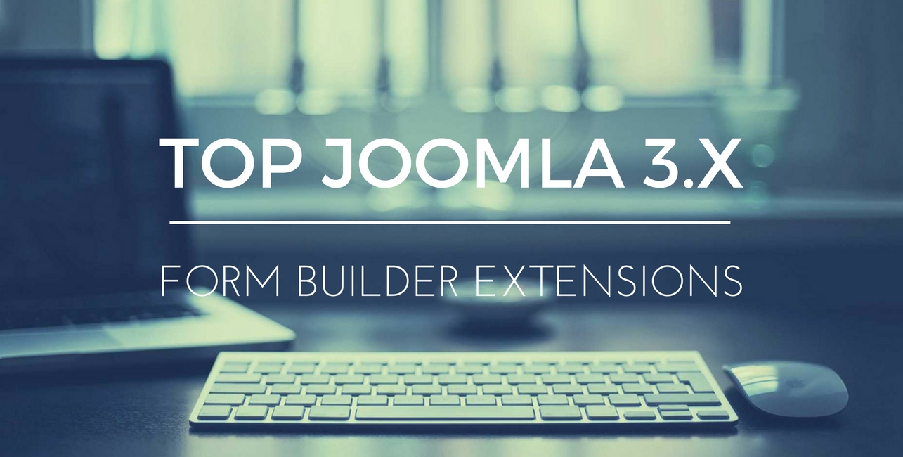 Top Joomla Form Extensions Review: More Powerful Features