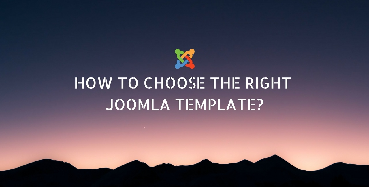 How to choose the right Joomla templates for your website