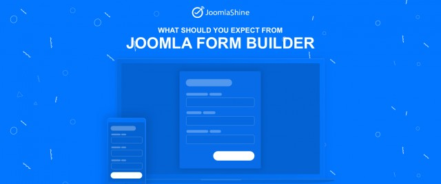 What should you expect from a Joomla form builder?