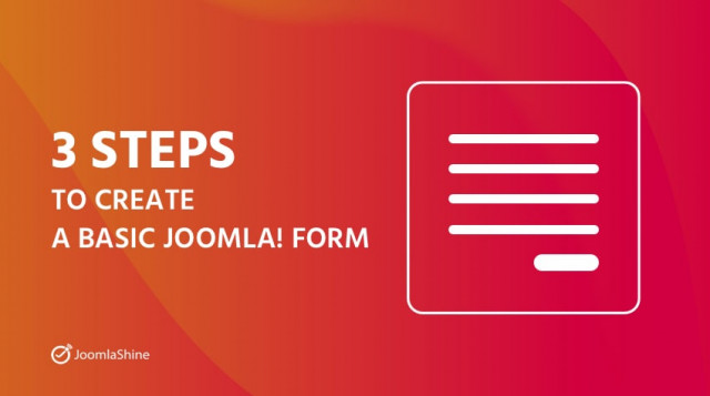 Three steps to create a basic Joomla! Form