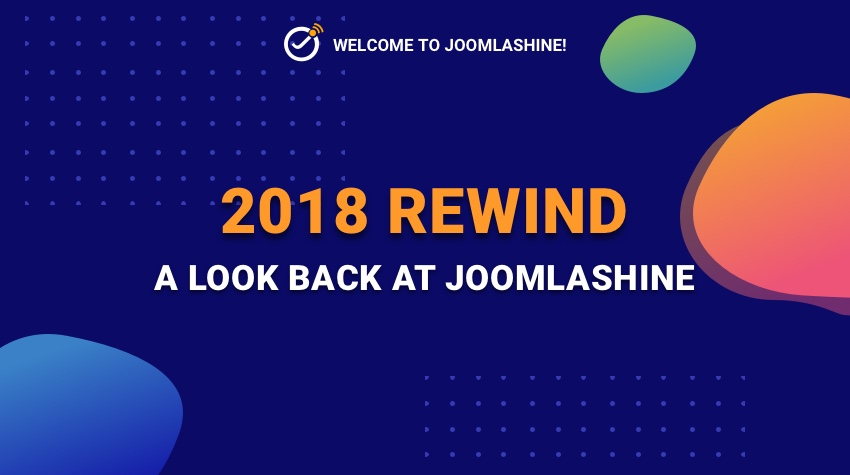 2018 Rewind. A look back at JoomlaShine