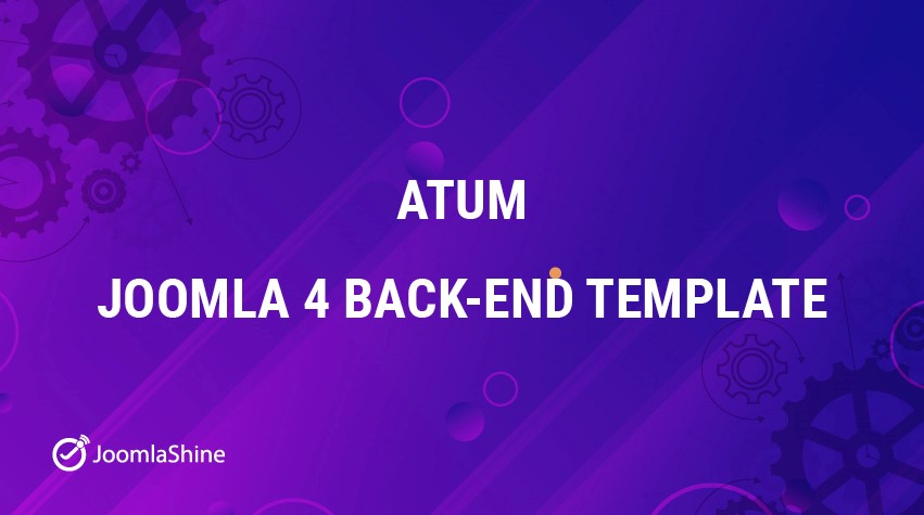 The outstanding enhancements in Joomla 4 admin template (backend) that you should know