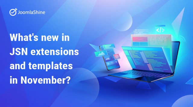 [JoomlaShine Update] What's new in JSN extensions and templates in November?