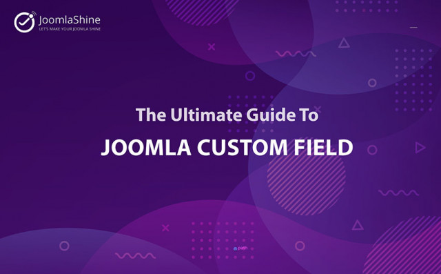 The Ultimate Guide To Joomla Custom Fields
