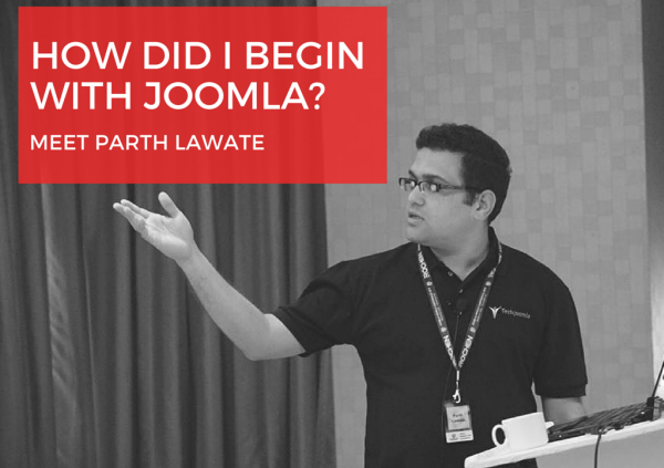 [How did I begin with Joomla] Episode 4: Parth Lawate's tips for Joomlapreneurs