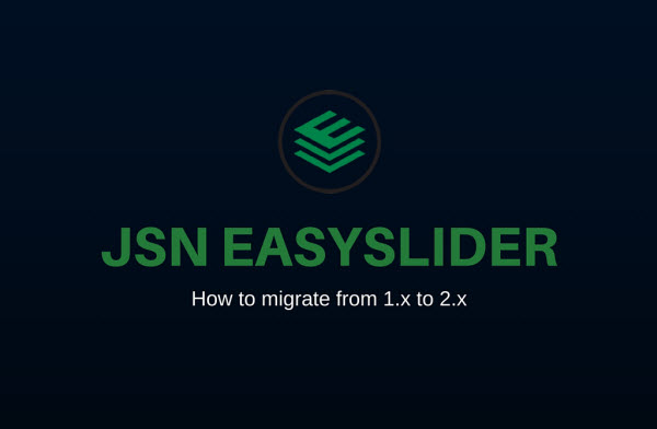How to migrate from JSN EasySlider 1.x to 2.x