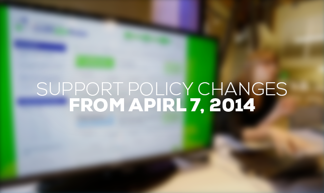 Important support policy changes from April 7, 2014