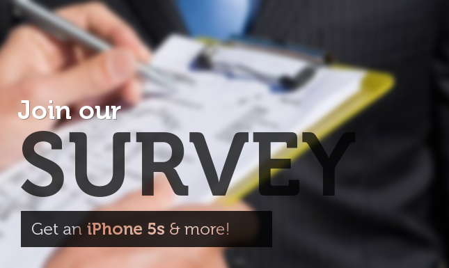 Join our customer survey & win an iPhone 5s or other valuable prizes!