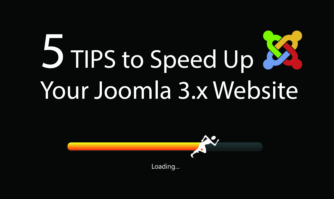 5 Tips to Speed Up Your Joomla 3.x Website