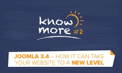 KnowMore #2: Joomla 3.4  – How it can take your website to a new level