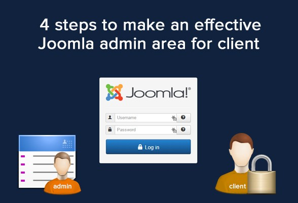 4 steps to make an effective Joomla admin area for client