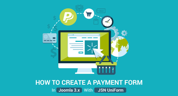 How To Create A Payment Form Using Jsn Uniform - Joomla Blog