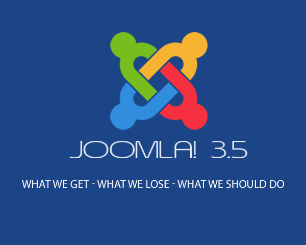 joomla 3 5 what we get what we lose what we should do