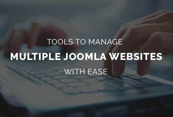 Tools to manage multiple Joomla websites with ease