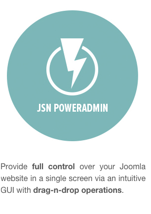 JSN PowerAdmin - Provide full control over your Joomla website in a single screen via an intuitive GUI with drag-n-drop operations.