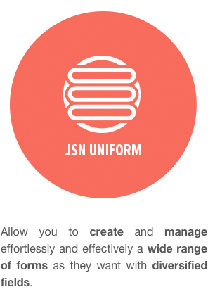 JSN Uniform - Allow you to create and manage effortlessly and effectively a wide range of forms as they want with diversified fields.